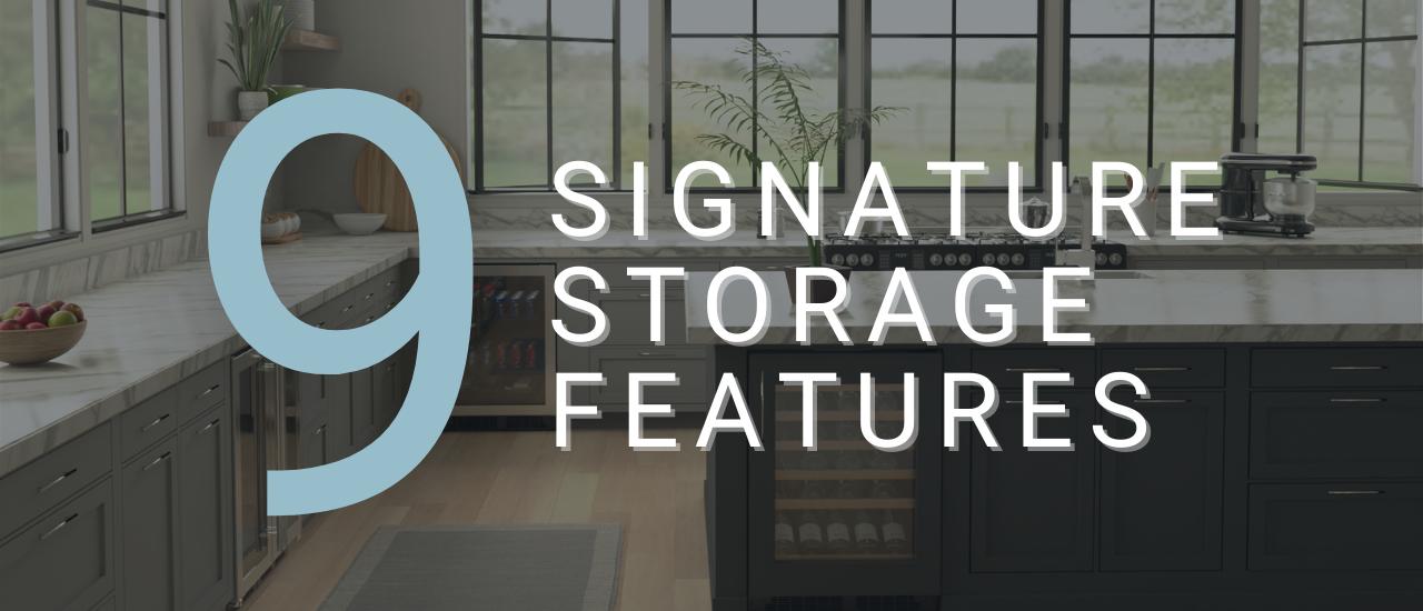 Signature Storage Features